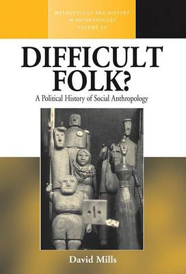 Difficult Folk?: A Political History of Social Anthropology