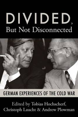 Divided, but Not Disconnected: German Experiences of the Cold War