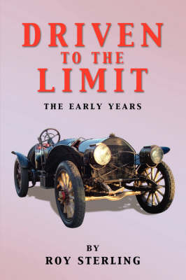 Driven to the Limit - The Early Years