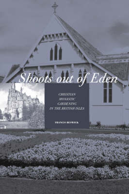 Shoots Out of Eden: Christian Monastic Gardening in the British Isles