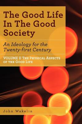 The Good Life In The Good Society - Volume II