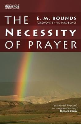 The Necessity of Prayer: Foreword by Richard Bewes OBE