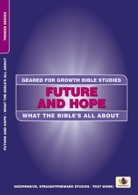 Future and Hope: What the Bible's all about