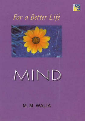 For a Better Life - Mind: A Book on Self-Empowerment