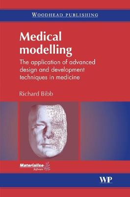 Medical Modelling: The Application of Advanced Design and Development Techniques in Medicine