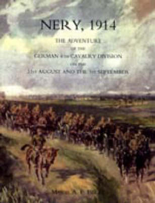 Nery,1914: the Adventure of the German 4th Cavalry Division on the 31st August and the 1st September: 2004