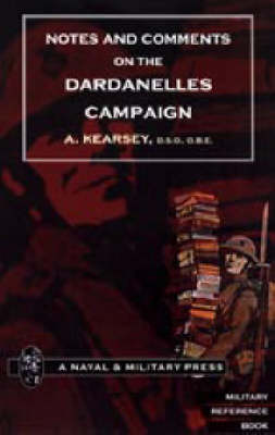 Notes and Comments on the Dardanelles Campaign: 2004