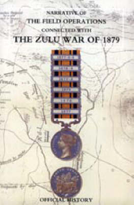 Narrative of the Field Operations Connected with the Zulu War of 1879
