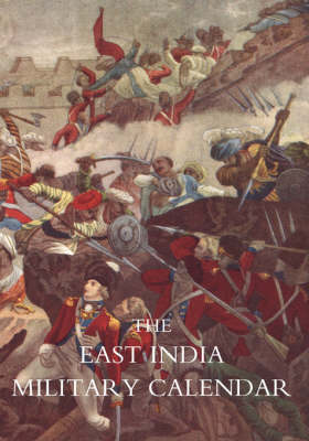 East India Military Calendar; Containing the Services of General & Field Officers of the Indian Army: v. 3