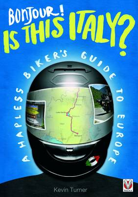 Bonjour! is This Italy?: A Hapless Biker's Guide to Europe