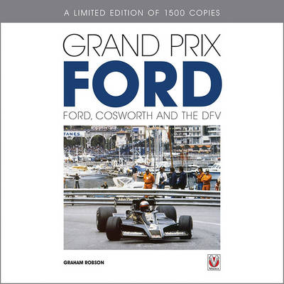 Grand Prix Ford: Ford, Cosworth and the DFV
