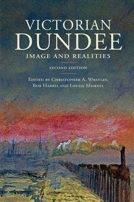 Victorian Dundee: Images and Realities