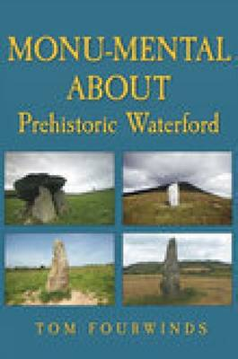 Monu-mental About Prehistoric Waterford