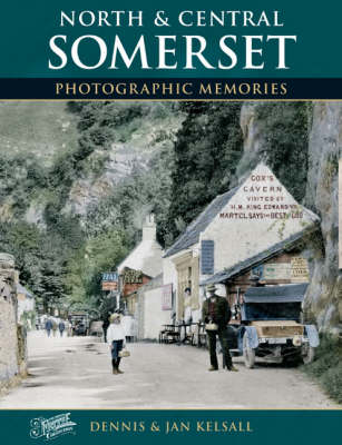 North and Central Somerset: Photographic Memories
