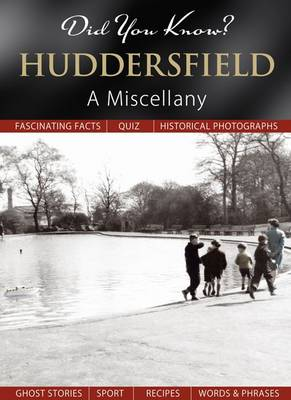 Did You Know? Huddersfield: A Miscellany