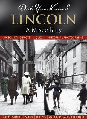 Did You Know? Lincoln: A Miscellany