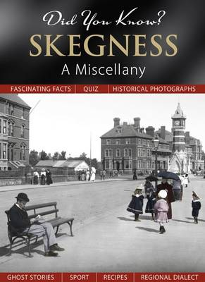 Did You Know? Skegness: A Miscellany