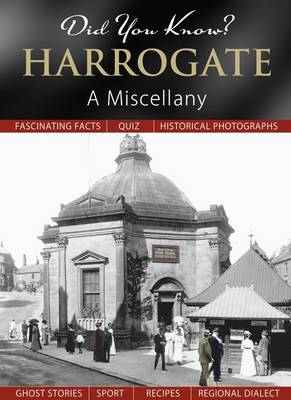 Did You Know? Harrogate: A Miscellany