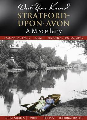 Did You Know? Stratford-Upon-Avon: A Miscellany