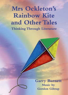 Mrs Ockleton's Rainbow Kite and Other Tales: Thinking Through Literature