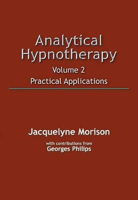 Analytical Hypnotherapy: Practical Applications: v. 2