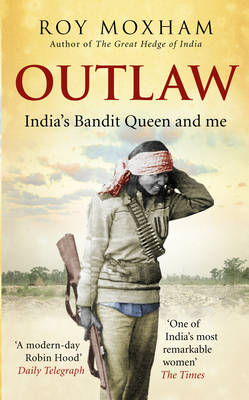 Outlaw: India's Bandit Queen and Me