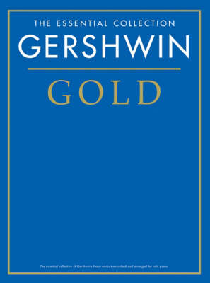 The Essential Collection: Gershwin Gold