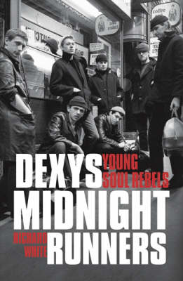 """Dexys Midnight Runners"": Young Soul Rebels"