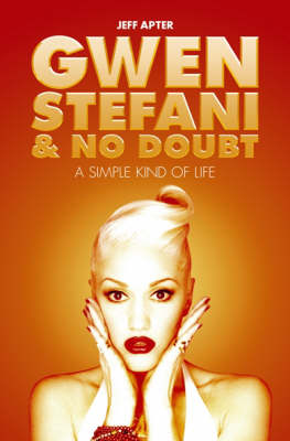"""A Simple Kind of Life: The Story of Gwen Stefani and """"No Doubt"""""""