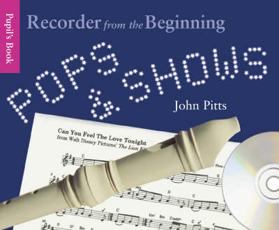 Recorder From The Beginning: Pops And Shows - Pupil's Book (CD Edition)