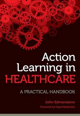 Action Learning in Healthcare: A Practical Handbook