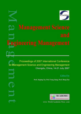 Management Science and Engineering Management: Proceedings of 2007 International Conference of Management Science and Engineering Management