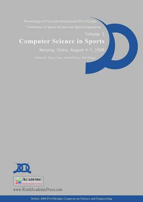 Computer Science in Sports: Proceedings of First Joint International Pre-Olympic Conference on Sports Science and Sports Engineering: v. 1