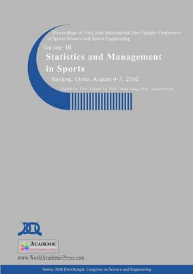 Statistics and Management in Sports: Proceedings of First Joint International Pre-Olympic Conference on Sports Science and Sports Engineering: v. 3