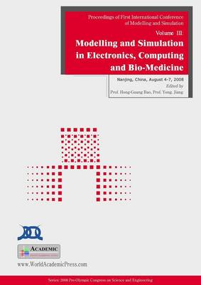 Modelling and Simulation in Electronics, Computing and Bio-Medicine: Proceedings of First International Conference on Modelling and Simulation: v. 3