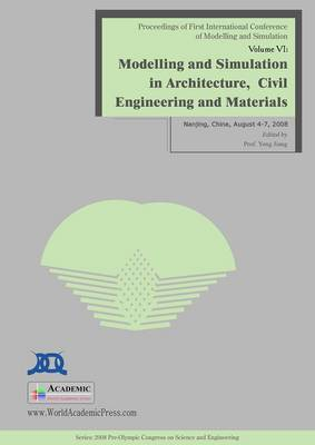 Modelling and Simulation in Architecture, Civil Engineering and Materials: Proceedings of First International Conference on Modelling and Simulation: v. 6