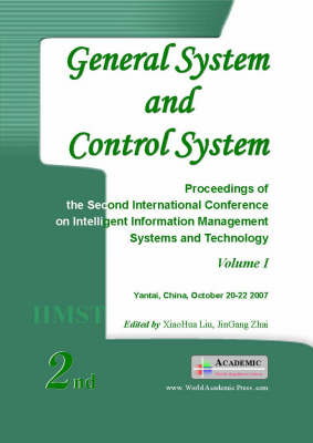 General System and Control System: Proceedings of the Second International Conference on Intelligent Information Management Systems and Technology: v. 1