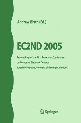 EC2ND 2005: Proceedings of the First European Conference on Computer Network Defence