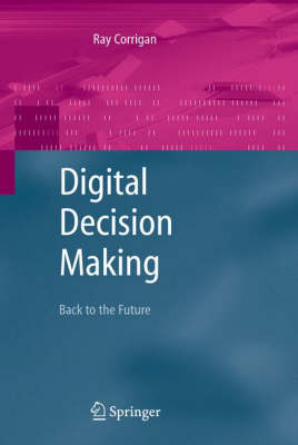 Digital Decision Making: Back to the Future