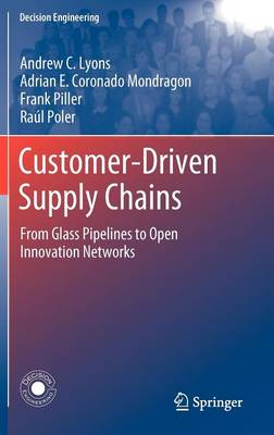 Customer-Driven Supply Chains: From Glass Pipelines to Open Innovation Networks