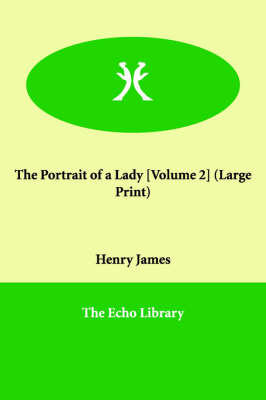The Portrait of a Lady [Volume 2]