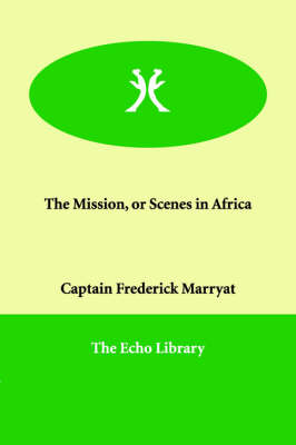 The Mission, or Scenes in Africa