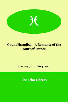 Count Hannibal. a Romance of the Court of France