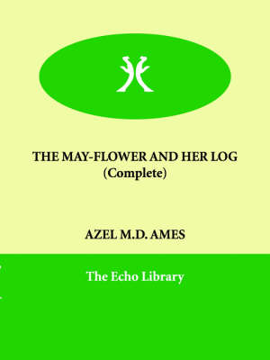 The May-Flower and Her Log (Complete)