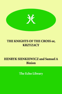 THE KNIGHTS OF THE CROSS or, KRZYZACY