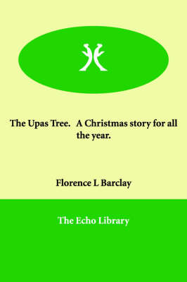 The Upas Tree. a Christmas Story for All the Year.