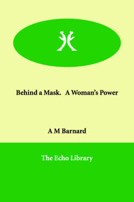 Behind a Mask. a Woman's Power
