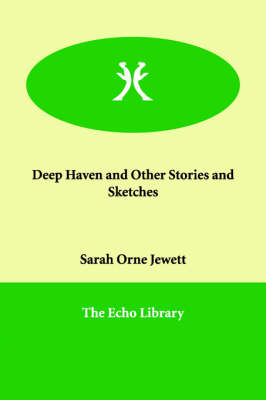 Deep Haven and Other Stories and Sketches