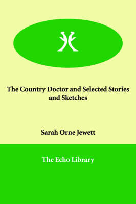 The Country Doctor and Selected Stories and Sketches