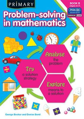 Primary Problem-Solving in Mathematics: Analyse, Try, Explore: Bk.B